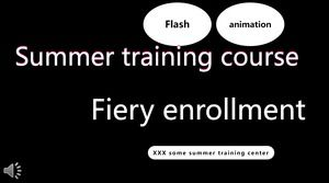 Flash special effects animation summer training class enrollment PPT template